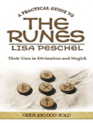 Practical Guide to the Runes - Lisa Peschel